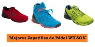 Mejores Zapatillas WIlson Padel