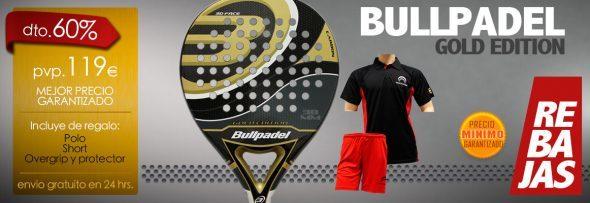 Super Oferta Bull Padel Gold Edition en Rebaja