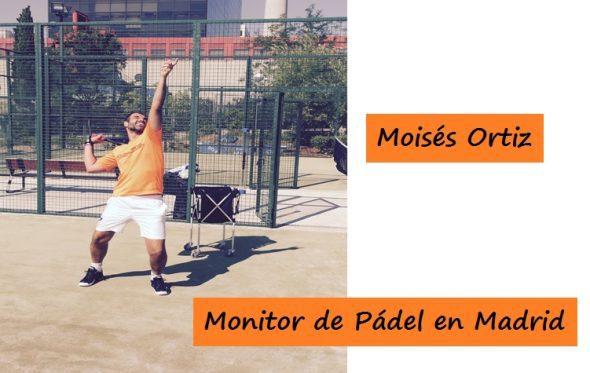 Moisés Ortiz, Monitor de Pádel en Madrid busca ser contratado por un cluc o impartir clases particulares.