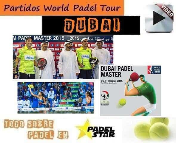 Partidos Completos del World Padel Tour de DUBAI 2015