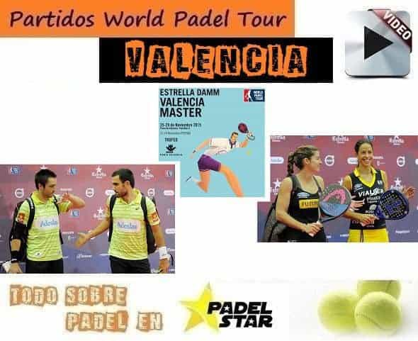 Partidos Completos World Padel Tour Valencia