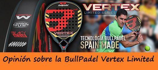 Opinión sobre la Pala BULLPADEL Vertex Limited