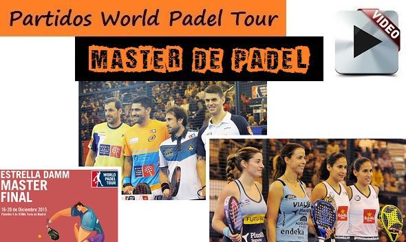 Partidos Completos del Master World Padel Tour 2015