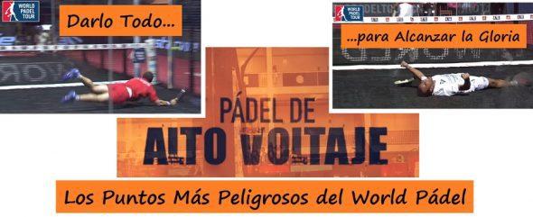 Los Puntos Más Peligrosos del World Padel Tour ¡Espectacular!