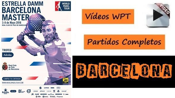 Partidos World Padel Tour Barcelona 2016