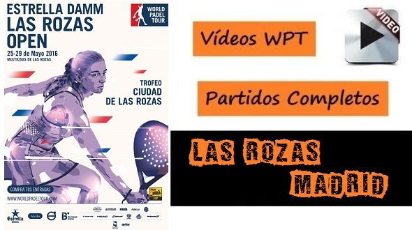 Partidos World Padel Tour Las Rozas 2016