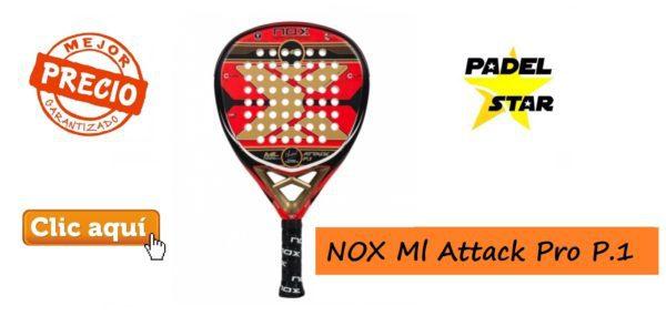 Analisis Pala Nox Ml Attack Pro P1 Pura Potencia Padelstar