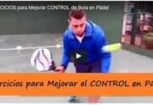 Ejercicios de Pádel para Mejorar el Control de Bola ¡A entrenar!