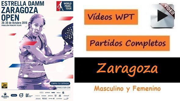 PARTIDOS Completos World Pádel Tour ZARAGOZA