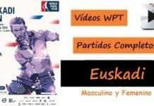Partidos Completos World Padel Tour EUSKADI 2016