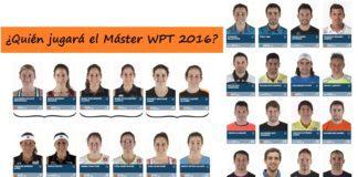 ¿Quién Jugará el MÁSTER World Pádel Tour 2016?