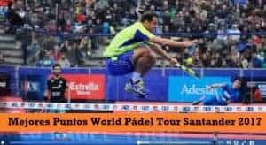 Mejores Puntos World Padel Tour Santander 2017