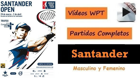 Partidos Completos World Padel Tour Santander 2017