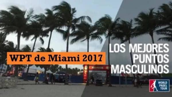 Mejores Puntos World Padel Tour MIAMI 2017