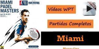 Partidos Completos World Padel Tour Miami