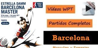 Partidos Completos World Padel Tour Barcelona 2017