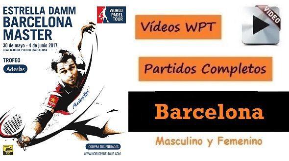 PARTIDOS Completos World Padel Tour BARCELONA 2017