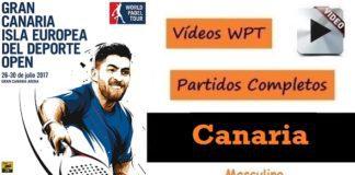 Partidos Completos World Padel Tour Canaria Open 2017