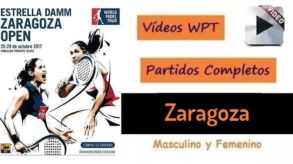 Partidos Padel Completos World Padel Tour Zaragoza 2017