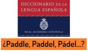 Pádel y PADDLE en la Real Academia Española – RAE