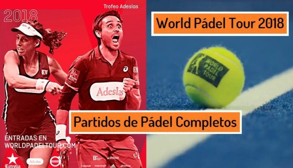 Partidos World Padel Tour 2018