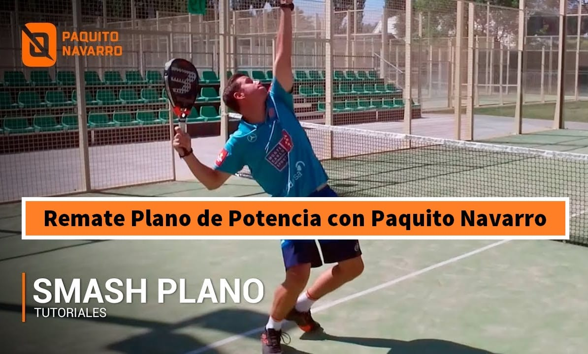 be69de63 El REMATE Plano de POTENCIA, por Paquito Navarro [Vídeo] | PadelStar
